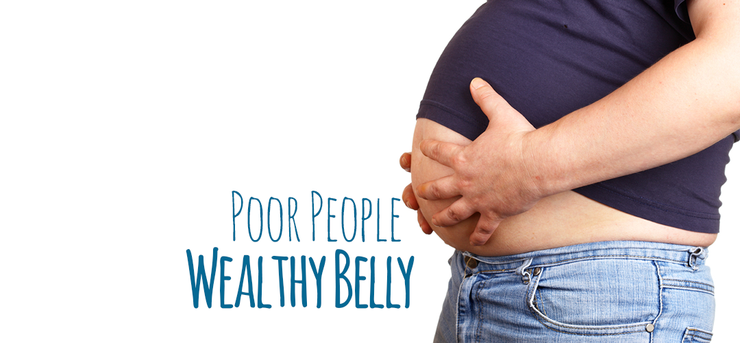 Poor People, Wealthy Belly